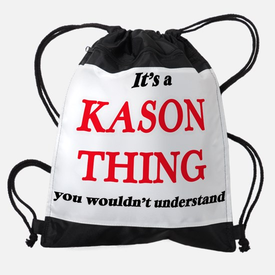 It's a Kason thing, you wouldn& Drawstring Bag