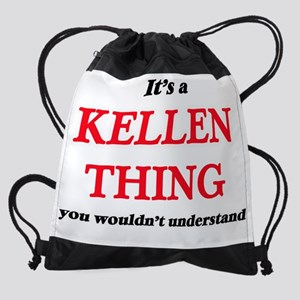 It's a Kellen thing, you wouldn Drawstring Bag