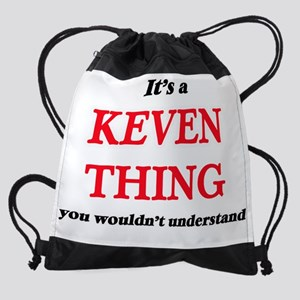 It's a Keven thing, you wouldn& Drawstring Bag