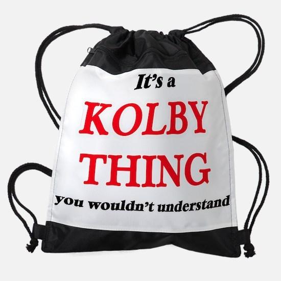 It's a Kolby thing, you wouldn& Drawstring Bag