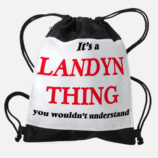 It's a Landyn thing, you wouldn Drawstring Bag