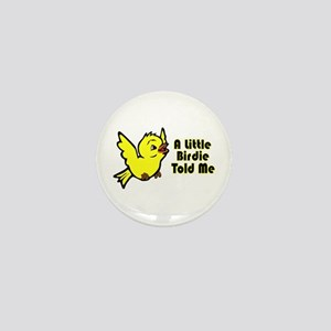 """A Little Birdie Told Me"" Mini Button"
