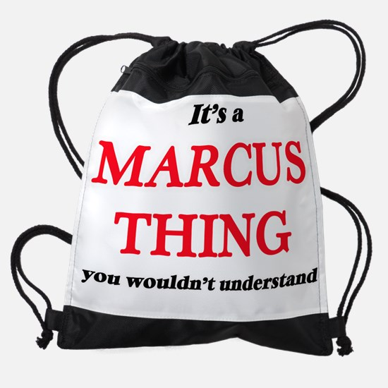 It's a Marcus thing, you wouldn Drawstring Bag