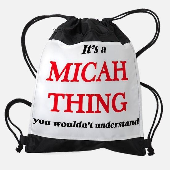 It's a Micah thing, you wouldn& Drawstring Bag