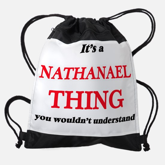 It's a Nathanael thing, you wou Drawstring Bag