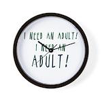 I Need An Adult Wall Clock