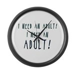 I Need An Adult Large Wall Clock