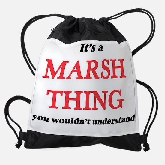 It's a Marsh thing, you wouldn& Drawstring Bag