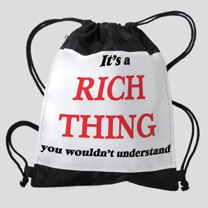 It's a Rich thing, you wouldn&# Drawstring Bag