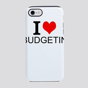 I Love Budgeting iPhone 7 Tough Case