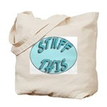 Stuff This Totes Tote Bag