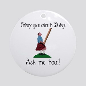 Enlarge your caber... Ornament (Round)