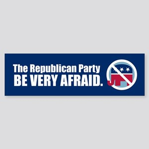 BE VERY AFRAID Bumper Sticker