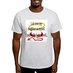 Love Thy Neighbor Ash Grey T-Shirt