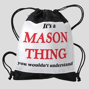 It's and Mason thing, you would Drawstring Bag