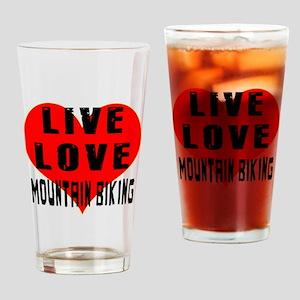 Live Love Mountain Biking Drinking Glass