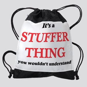 It's and Stuffer thing, you wou Drawstring Bag