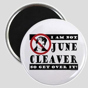 NOT June Cleaver! Magnet
