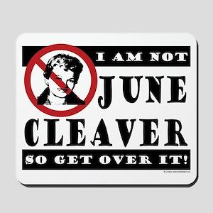 NOT June Cleaver! Mousepad