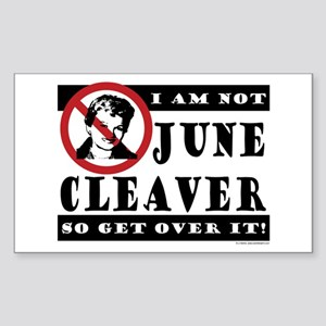 NOT June Cleaver! Rectangle Sticker