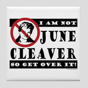 NOT June Cleaver! Tile Coaster