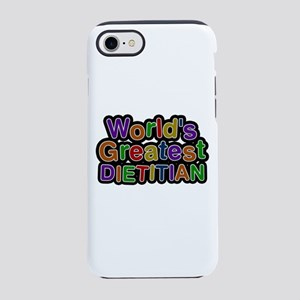 World's Greatest DIETITIAN iPhone 7 Tough Case