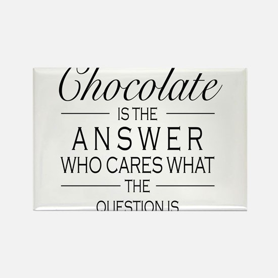 Chocolate is the answer Rectangle Magnet