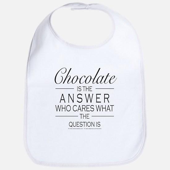Chocolate is the answer Bib