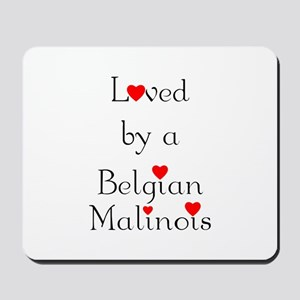 Loved by a Belgian Malinois Mousepad