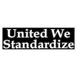 United We Standardize Bumper Sticker