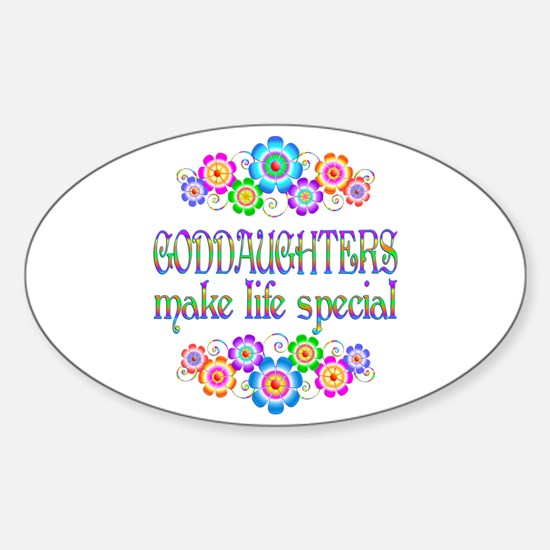 Goddaughters Make Life Special Sticker (Oval)