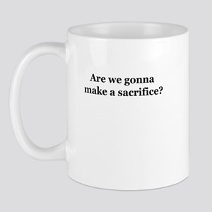 Make a Sacrifice Mug