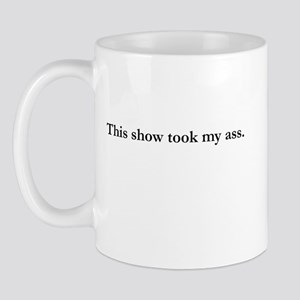 Took My Ass Mug