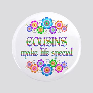 Cousins Make Life Special Button