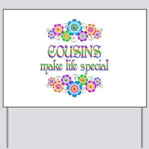 Cousins Make Life Special Yard Sign