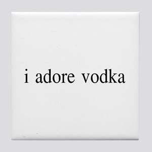 I adore Vodka Tile Coaster