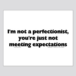 I'm Not A Perfectionist Small Poster
