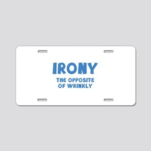 IRONY the opposite of wrinkly Aluminum License Pla