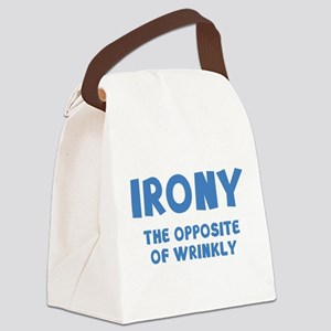 IRONY the opposite of wrinkly Canvas Lunch Bag