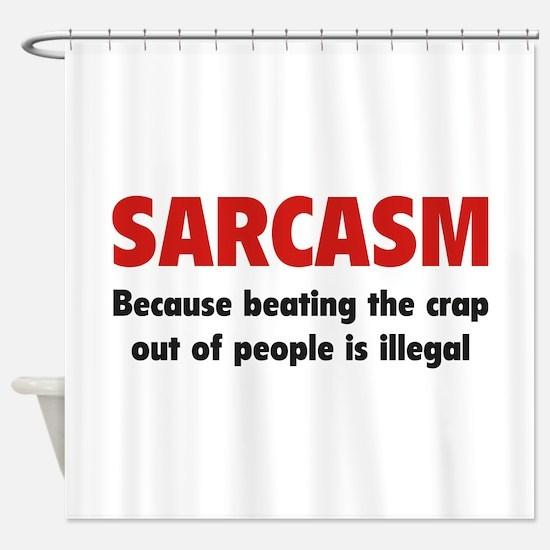 SARCASM Shower Curtain