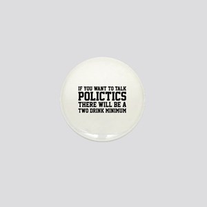 If you want to talk politics.. Mini Button