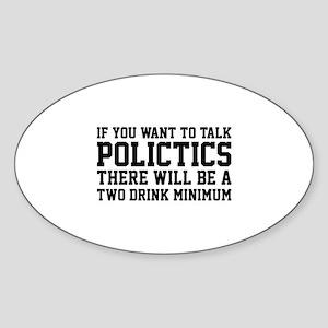 If you want to talk politics.. Sticker (Oval)