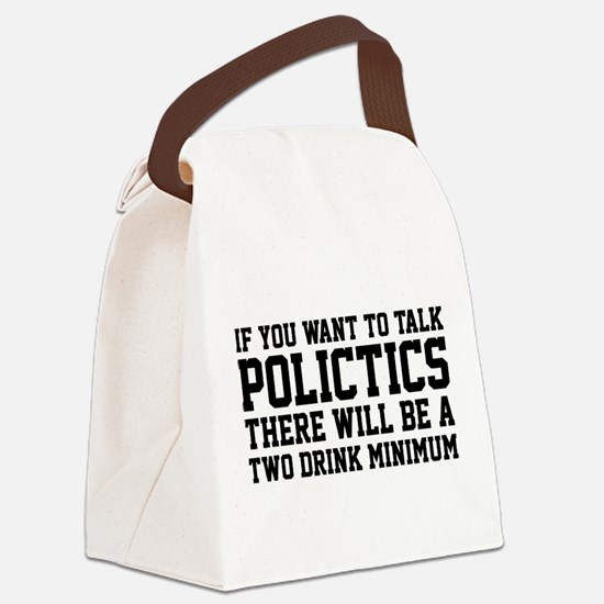 If you want to talk politics.. Canvas Lunch Bag