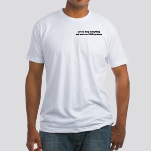Let Me Drop... Fitted T-Shirt