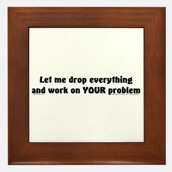 Let Me Drop... Framed Tile