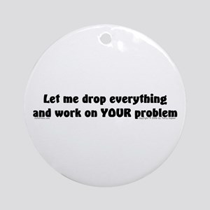 Let Me Drop... Ornament (Round)