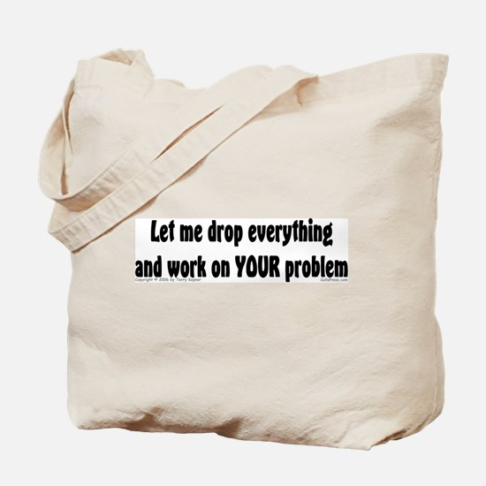 Let Me Drop... Tote Bag
