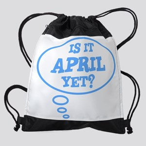 Is it April yet? Drawstring Bag