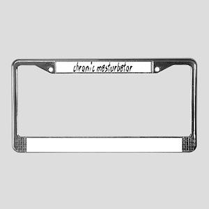 Chronic Masturbator License Plate Frame