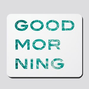 good morning Mousepad
